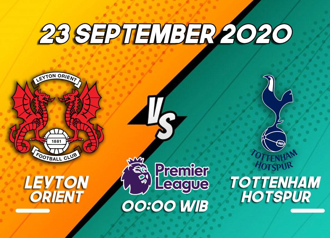 Prediksi Leyton Orient VS Tottenham Hotspur 22 September 2020