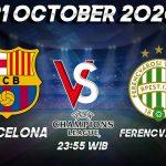 Prediksi Barcelona vs Ferencvarosi 21 Oktober 2020