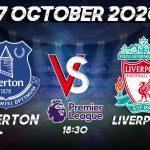 Prediksi Everton vs Liverpool 17 October 2020
