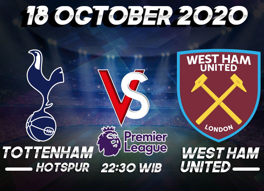 Prediksi Tottenham Hotspur vs West Ham United 18 October 2020