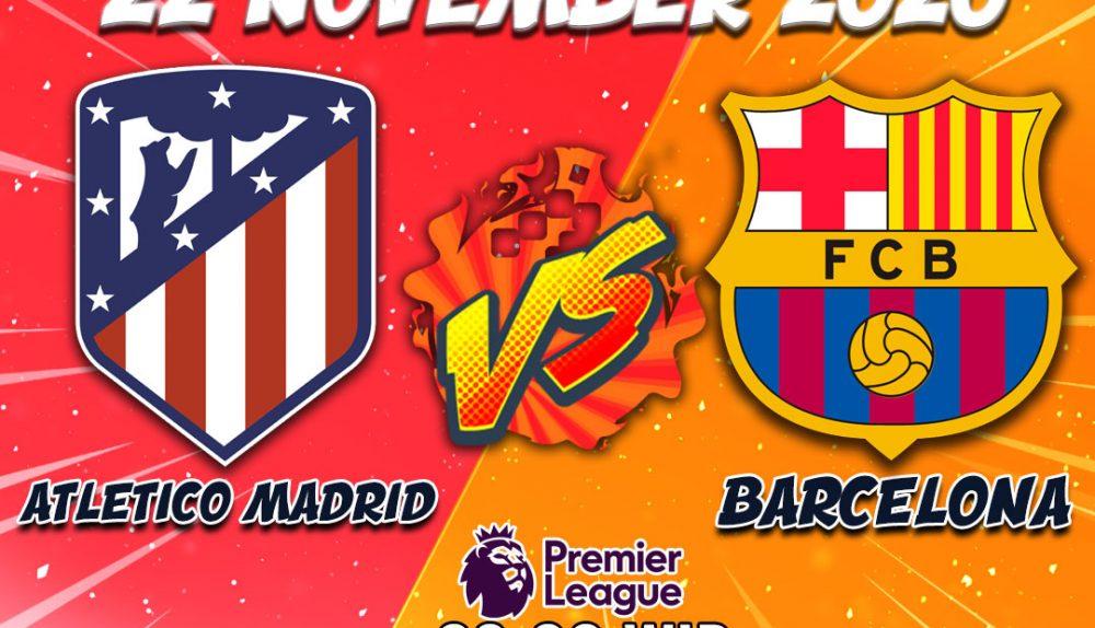 Prediksi Atletico Vs Barcelona 22 November 2020