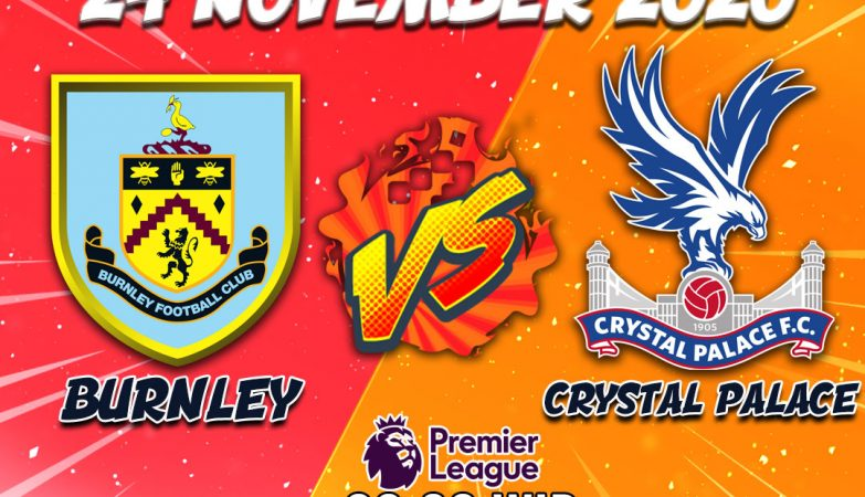 Prediksi Burnley Vs CrystalPalace 24 November 2020