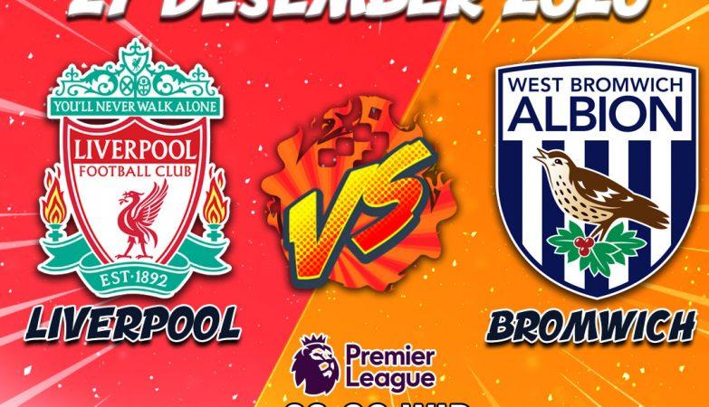 Prediksi Liverpool VS Bromwich 27 Desember 2020