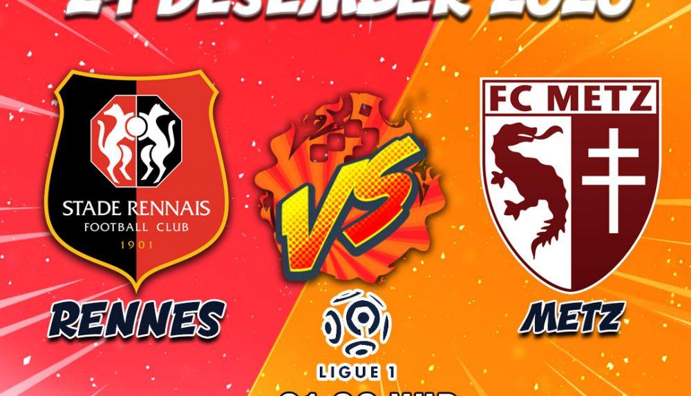 Prediksi Rennes VS Metz 24 Desember 2020
